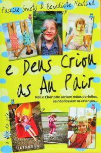 Pascale Smets & Benedicte Newland - E Deus Criou as Au Pair - «€5.00»