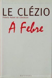 Lé Clézio - A Febre - «€10.00»