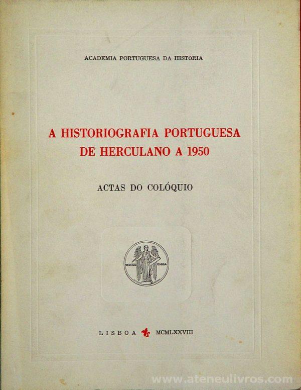 A História Portuguesa de Herculano a 1950 (Actas do Colóquio)