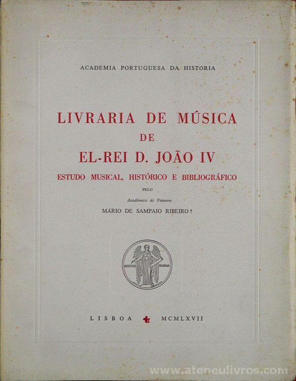 Livraria de Musica de el - Rei D. João IV (Estudo Musical, História e Bibliográfico)