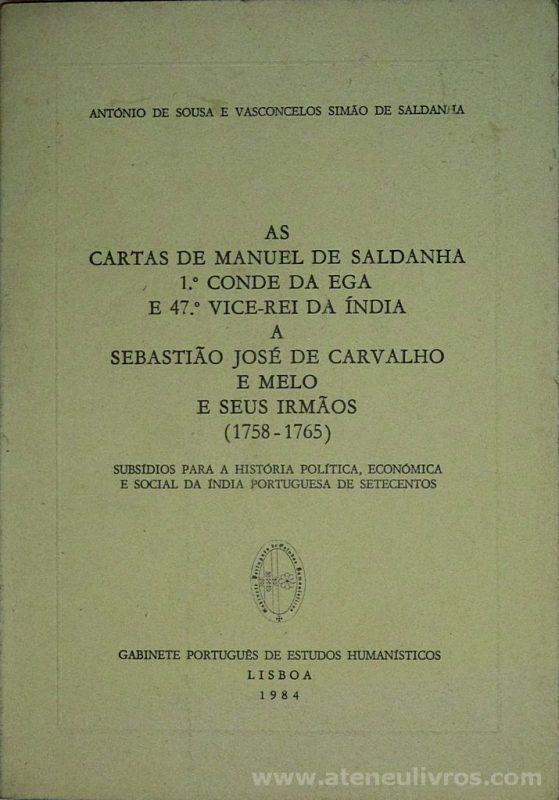 As Cartas de Manuel de Saldanha 1.º Conde da Ega e 47.º Vice-Rei da Índia a Sebastião José de Carvalho e Melo e Seus Irmãos (1758-1765)