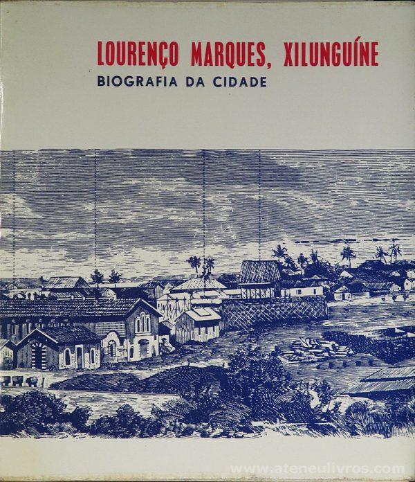 Lourenço Marques, Xilunguíne ( Biografia da Cidade)