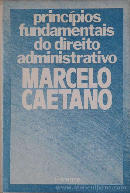Marcelo Caetano - Princípios Fundamentais do Direito Administrativo - Forense - Rio de janeiro - 1977. Desc. 583 pág / 22 cm x 15 cm / E «€20.00»