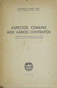 Inocêncio Galvão Telles - Aspectos Comuns aos Vários Contratos - Revista da Faculdade de Direito de Lisboa - Lisboa - 1950. Desc. 86 pág / 24 cm x 17 cm / Br «€13.50»